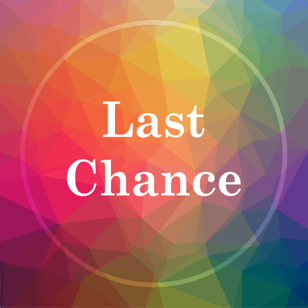 Last chance icon. Last chance website button on low poly background.