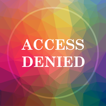 members only: Access denied icon. Access denied website button on low poly background.