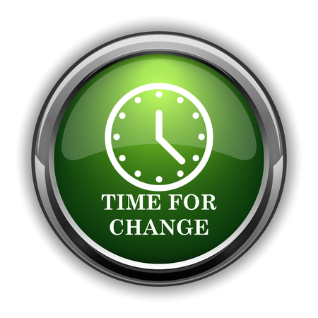 Time for change icon. Time for change website button on white background