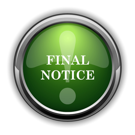 Final notice icon. Final notice website button on white background