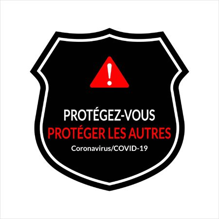 Hazard warning attention sign Protect Yourself Protect other on French language isolated on white background. Badge, sticker Coronavirus COVID-19 outbreak vector concept. Flat vector stock illustration.