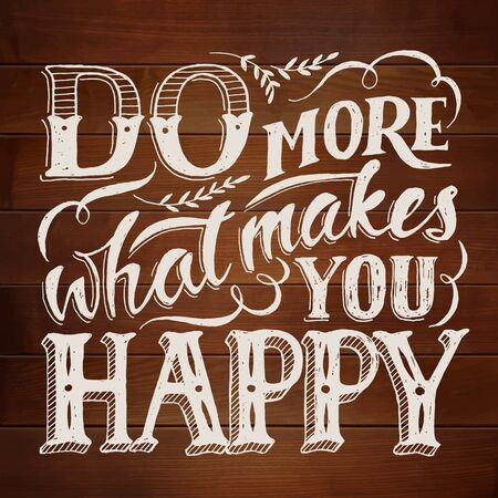 Vector Do more what makes you happy motivational poster.