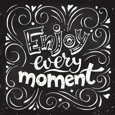 Enjoy every moment colored blackboard design. Motivational poster. Cool motivational lettering. Vintage style poster. Chalkboard design.