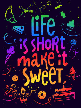 Life is short make it sweet lettering, card, calligraphy design.