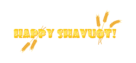 Jewish holiday of Shavuot, cheese greeting inscription - Happy Shavuot and with wheat ears, isolated on white background