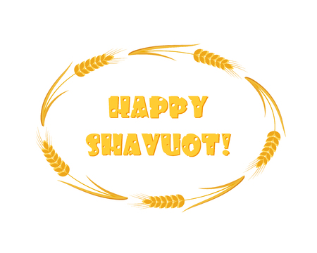 Jewish holiday of Shavuot, wheat frame, cheese greeting inscription, Happy Shavuot.