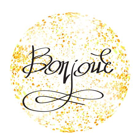 Bonjour Phrase on Yellow Confetti Circle. Hand Sketched Vacation Typography Sign for Badge, Icon, Banner, Tag, Illustration, Postcard Poster Vettoriali