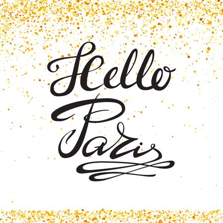 Hello Paris Phrase on Yellow Confetti Circle. Hand Sketched Vacation Typography Sign for Badge, Icon, Banner, Tag, Illustration, Postcard Poster Vettoriali
