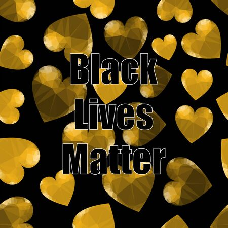 Black Lives Matter Banner with Hearts for Protest on Black Background.