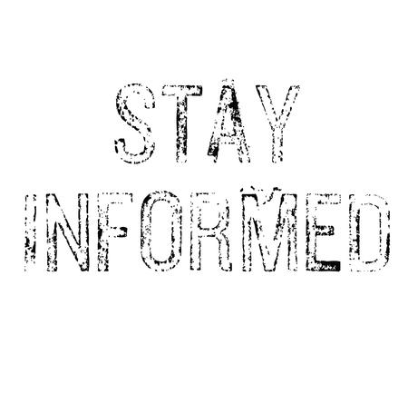 Stay Informed stamp on white background Sticker label Illustration