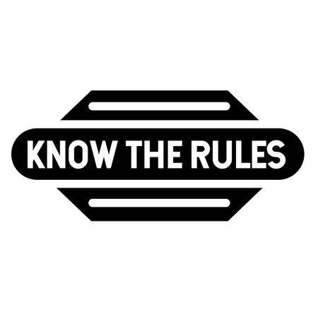 Know the rules stamp on white background. Sticker or label.