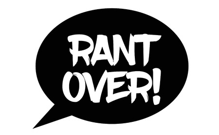 rant over stamp on white background. Sign, label, sticker