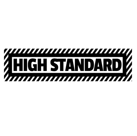 High standard black stamp on white background . Label sticker