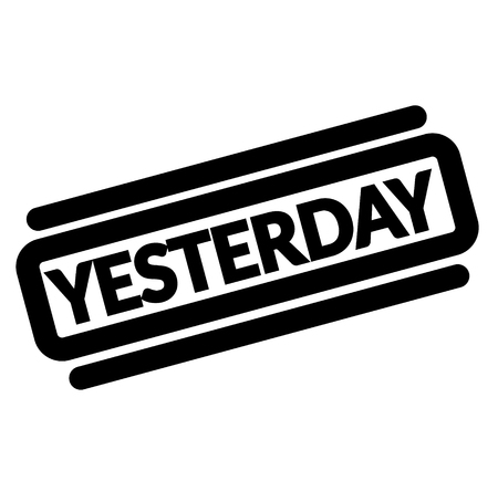 yesterday black stamp, sticker, label on white background