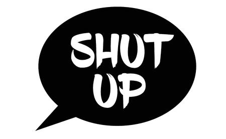 shut up stamp on white background. Sign, label, sticker