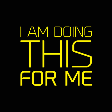 I Am Doing This For Me creative motivation quote design Çizim