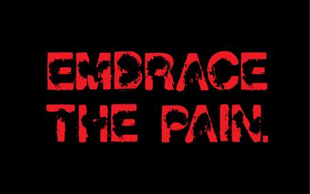 Embrace The Pain motivation quote