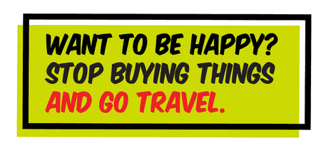 Want To Be Happy - Stop Buying Things And Go Travel motivation quote Illustration