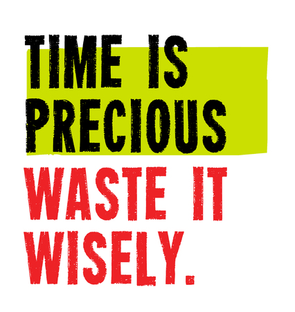 Time Is Precious. Waste It Wisely creative motivation quote design