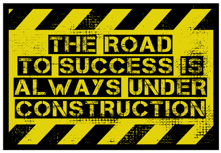The Road To Success Is Always Under Construction creative motivation quote design