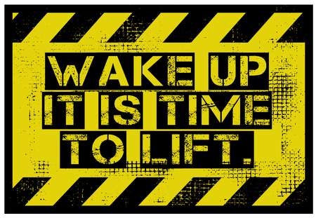 Wake Up It Is Time To Lift creative motivation quote design