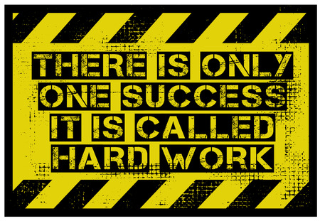 There Is Only One Success. It's Called Hard Work creative motivation quote design