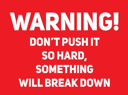 Warning do not push so hard, something will break down Warning sign simple colours Vektoros illusztráció