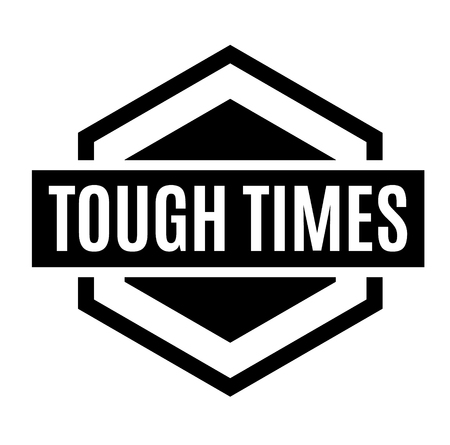 tough times stamp on white background. Sticker or label.