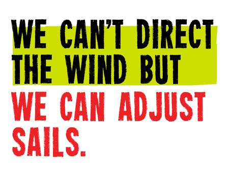 We Can t Direct The Wind, But We Can Adjust Sails motivation quote Illusztráció