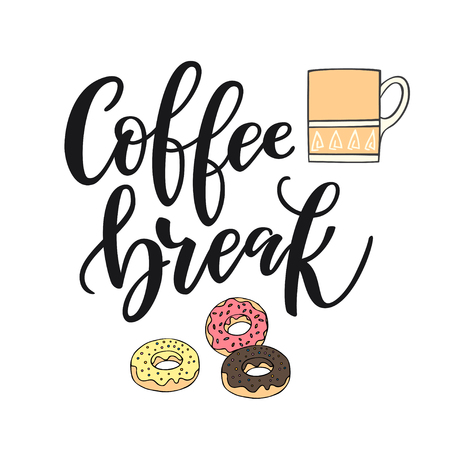 Handwritten lettering Coffee break. Poster for coffee shop. Motivational typography made in vector. Freehand drawing with cup of coffee and donuts