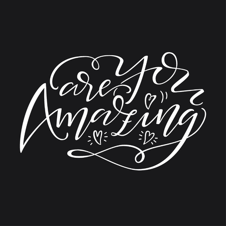 Hand drawn lettering You are Amazing. Modern brush calligraphy isolated on black background. Inspirational typography made in vector. Design for t-shirt, greeting card and prints Illustration