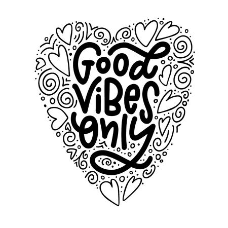 Motivation typography Good Vibes Only. Hand drawn quote isolated on white background.