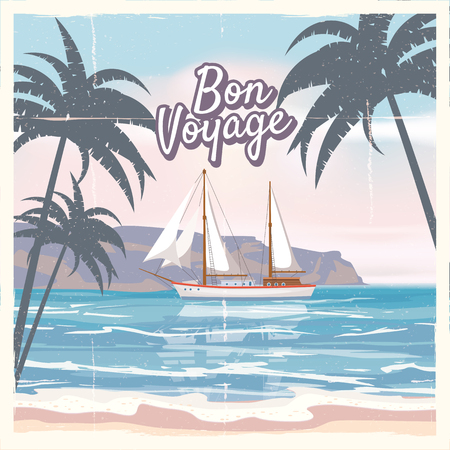 Travel poster concept. Have nice trip - Bon Voyage. Fancy cartoon style. Cute ship, retro vintage tropicalflowers. Illustration