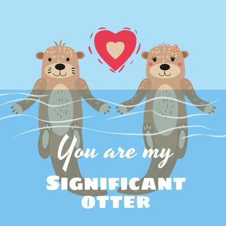 Significant Otter Valentines Day greeting card. Cute otter couple in water greeting card with text You Are My Significant Otter