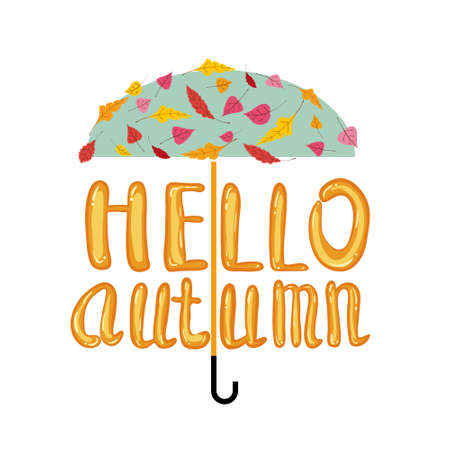 Hello Autumn lettering umbrella with falling colorful leaves. Vector illustration background template banner poster Ilustracja