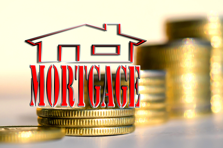 monies: The word mortgage in the background the columns of coins