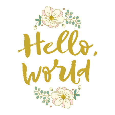 Hello, world. Bright letters. Modern, stylish hand drawn lettering. Hand-painted inscription.