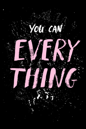 Phrase for motivation, for a poster, for a printing, T shirts. Illustration