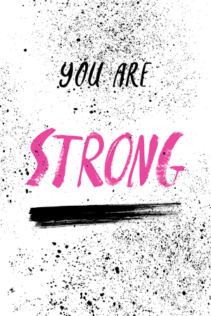 A positive word, calls for action. You are strong.  Phrase for motivation, for a poster, for a printing, T shirts. Lettering. Ilustração