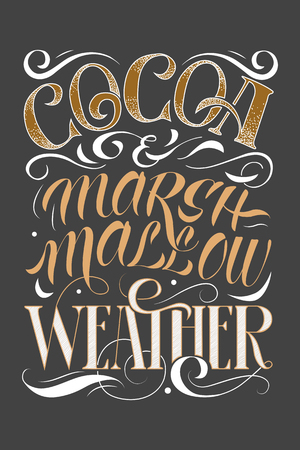 Vector hand drawing lettering phrase Cocoa and marshmallow weather. Winter poster.