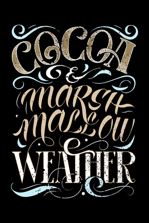 Hand lettering phrase Cocoa and marshmallow weather