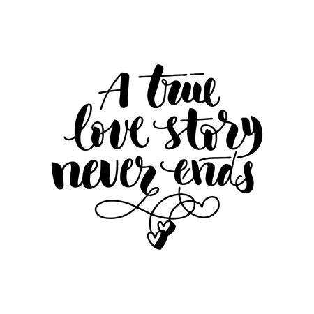 Hand drawn brush pen A true love story never ends lettering with hearts isolated on white background. Stock Vector - 94315872