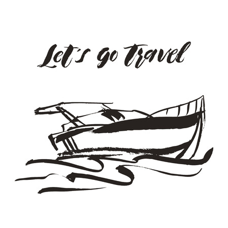 Hand drawn yacht, powerboat and hand written lettering Lets go travel. Иллюстрация