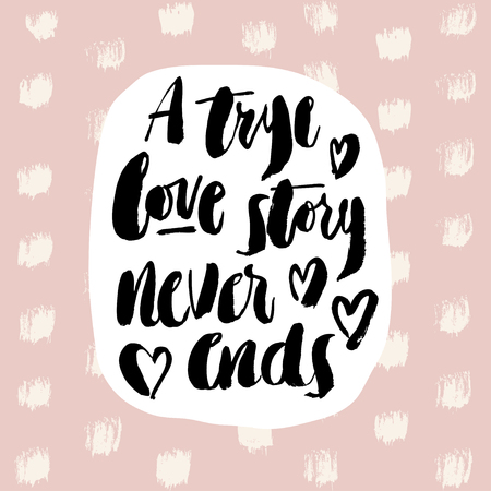 text calligraphy: a true love story never ends. vector illustration on dotted background.
