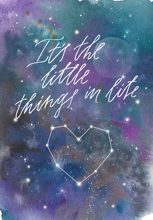 Watercolor colorful starry space galaxy nebula spot background. Its the little things in life inscription with constellation heart