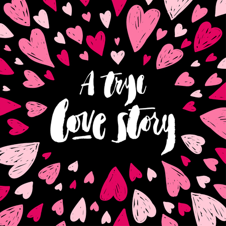 Hand drawn brush pen A true love story. Lettering with hearts on black background. Stock Vector - 96523699