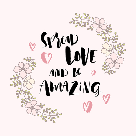 Modern brush calligraphy, Spread love and be amazing. Illustration
