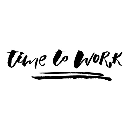A positive word, calls for action. Time to work phrase for motivation, for a poster, for a printing, T shirts. Lettering. Vector design