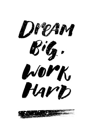 A positive word, calls for action. Dream big work hard phrase for motivation, for a poster, for a printing, T shirts. Lettering. Vector design
