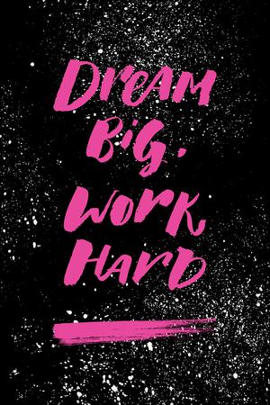肯定的な言葉は、行動を呼びかけます。モチベーション、ポスター、印刷、Tシャツのための夢の大きな仕事のハードワークフレーズ。レタリング。  イラスト・ベクター素材